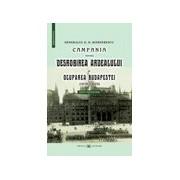 Campania pentru desrobirea Ardealului si ocuparea Budapestei (1918-1920) -Ed Militara.
