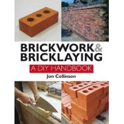 Brickwork and Bricklaying by Jon Collinson