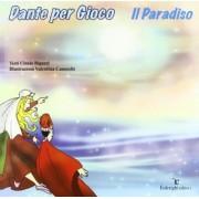 Dante per gioco. Il Paradiso by Cinzia Bigazzi