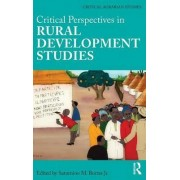 Critical Perspectives in Rural Development Studies by Saturnino M. Borras