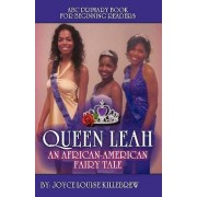 ABC Primary Book for Beginning Readers Queen Leah an African-American Fairy Tale by Joyce Louise Killebrew