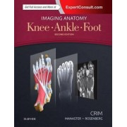 Imaging Anatomy: Knee, Ankle, Foot by Julia R. Crim