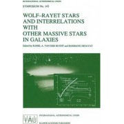 Wolf-Rayet Stars and Interrelations with Other Massive Stars in Galaxies by Karel A. van der Hucht