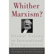 Whither Marxism? by Bernd Magnus