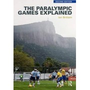 The Paralympic Games Explained by Ian Brittain