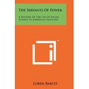 The Servants of Power by Professor Loren Baritz