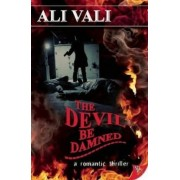 The Devil be Damned by Ali Vali