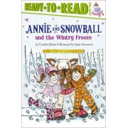 Annie and Snowball and the Wintry Freeze by Cynthia Rylant