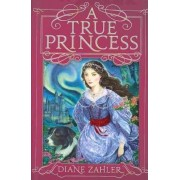 A True Princess by Diane Zahler