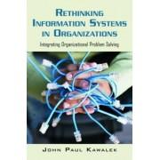 Rethinking Information Systems in Organizations by John Paul Kawalek