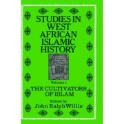 Studies in West African Islamic History: The Evolution of Islamic Institutions Volume 2 by John Ralph Willis
