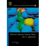 Relativistic Electronic Structure Theory: Applications Part 2 by Peter Schwerdtfeger