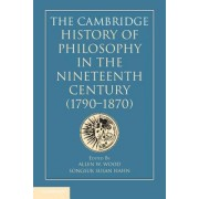 The Cambridge History of Philosophy in the Nineteenth Century (1790-1870) by Allen W. Wood