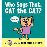 Who Says That, Cat the Cat? by Mo Willems