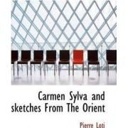 Carmen Sylva and Sketches from the Orient by Professor Pierre Loti