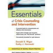 Essentials of Crisis Counseling and Intervention by Donald E. Wiger