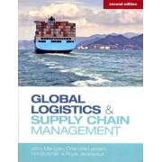 Global Logistics and Supply Chain Management by John Mangan