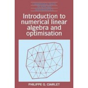 Introduction to Numerical Linear Algebra and Optimisation by Philippe G. Ciarlet