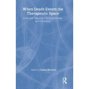 When Death Enters the Therapeutic Space by Laura Barnett