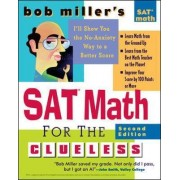 Bob Miller's SAT Math for the Clueless by Bob Miller