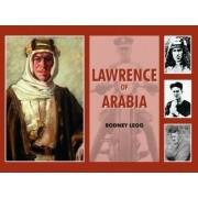 Lawrence of Arabia by Rodney Legg