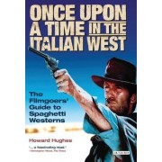 Once Upon A Time in the Italian West by Howard Hughes