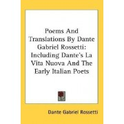 Poems and Translations by Dante Gabriel Rossetti by Dante Gabriel Rossetti