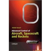 Advanced Control of Aircraft, Spacecraft and Rockets by Ashish Tewari