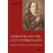 Literature and the Cult of Personality: Essays on Goethe and His Influence