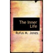 The Inner Life by Rufus M Jones