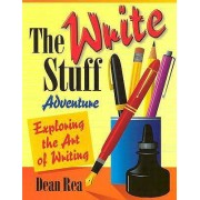 Write Stuff Adventure (Exploring the Art of Writing) by Dean Rea