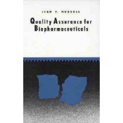 Quality Assurance for Biopharmaceuticals by Jean F. Huxsoll
