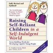 Raising Self-Reliant Children in a Self-Indulgent World by Glenn