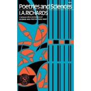 Poetries and Sciences, A Reissue of Science and Poetry (1926, 1935) with Commentary by I. A. Richards