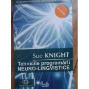 Tehnicile Programarii Neuro-lingvistice - Sue Knight
