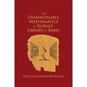 The Unimaginable Mathematics of Borges' Library of Babel by W.L. Bloch
