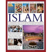 The Complete Illustrated Guide to Islam by Dr. Mohammad Bokhari