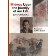 Midway Upon the Journey of Our Life(Josef Jedlička )