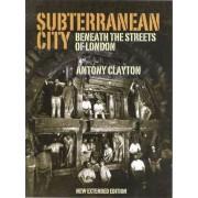 Subterranean City by Antony Clayton