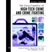 The Encyclopedia of High-Tech Crime and Crime-Fighting by Michael Newton