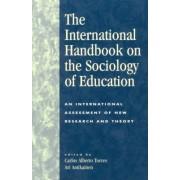 The International Handbook on the Sociology of Education by Carlos Alberto Torres