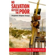 No Salvation Outside the Poor by Jon Sobrino