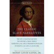 The Classic Slave Narratives by W E B Du Bois Professor of the Humanities and Director of the W E B Du Bois Institute for Afro American Research Henry Louis Gates