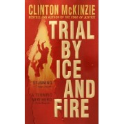 Trial by Ice and Fire by Clint McKinzie