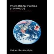 The International Politics of HIV/AIDS by Hakan Seckinelgin