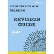 REVISE Edexcel: Edexcel GCSE Science Revision Guide - Higher by Penny Johnson