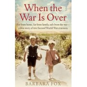 When the War is Over by Barbara Fox