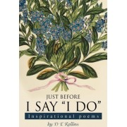 Just Before I Say I Do by Debbie Rollins