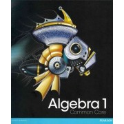 High School Math 2012 Common-Core Algebra 1 Student Edition Grade 8/9 by Randall I. Charles
