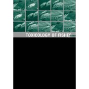 The Toxicology of Fishes by Richard T. Di Giulio